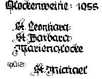 Text Glockenweihe 1955 St. Leonhard, St. Barbara, Marienglocke, später St. Michael